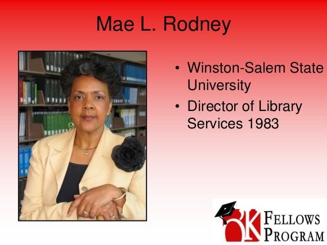 Mae L. Rodney • Winston-Salem State University • Director of Library Services 1983