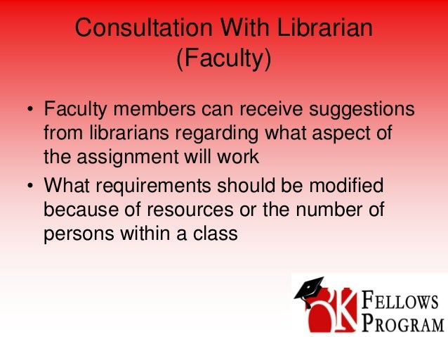 Consultation With Librarian (Faculty) • Faculty members can receive suggestions from librarians regarding what aspect of t...