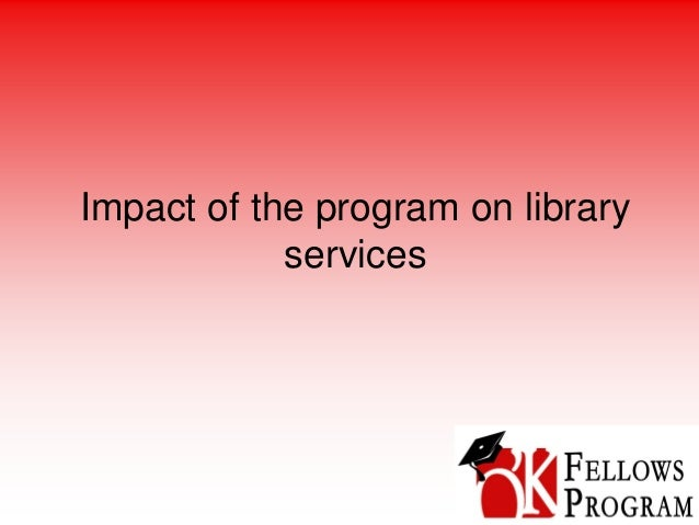 Impact of the program on library services