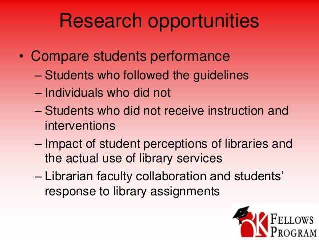 Research opportunities • Compare students performance – Students who followed the guidelines – Individuals who did not – S...