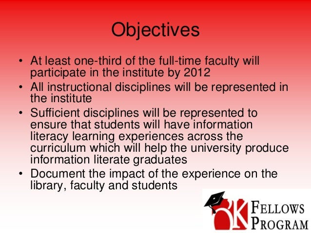 Objectives • At least one-third of the full-time faculty will participate in the institute by 2012 • All instructional dis...