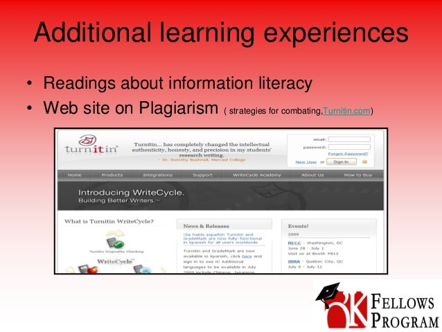 Additional learning experiences • Readings about information literacy • Web site on Plagiarism ( strategies for combating,...