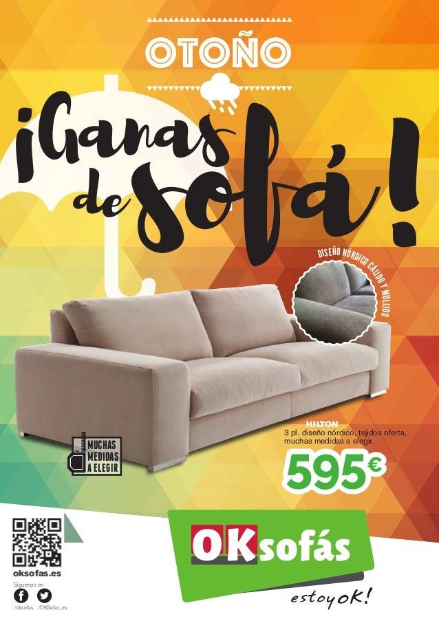 oksofas.es /oksofas /OKSofas_es 595€ Síguenos en Otoño Ganas desofa! HILTON 3 pl. diseño nórdico, tejidos oferta, muchas m...