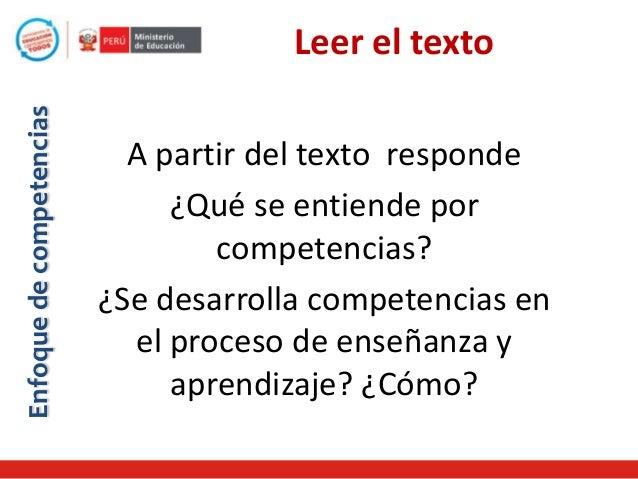 Enfoque de competencias  Leer el texto A partir del texto responde ¿Qué se entiende por competencias? ¿Se desarrolla compe...
