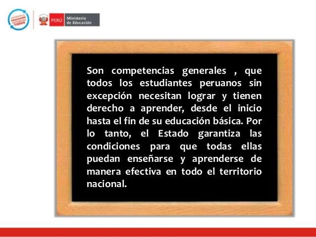 Aprendizajes Fundamentales  Se sustentan en un amplio consenso social, pues representan las competencias y capacidades nec...