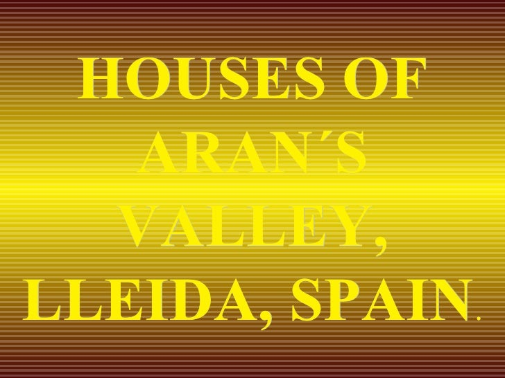 HOUSES OF ARAN´S VALLEY, LLEIDA, SPAIN .
