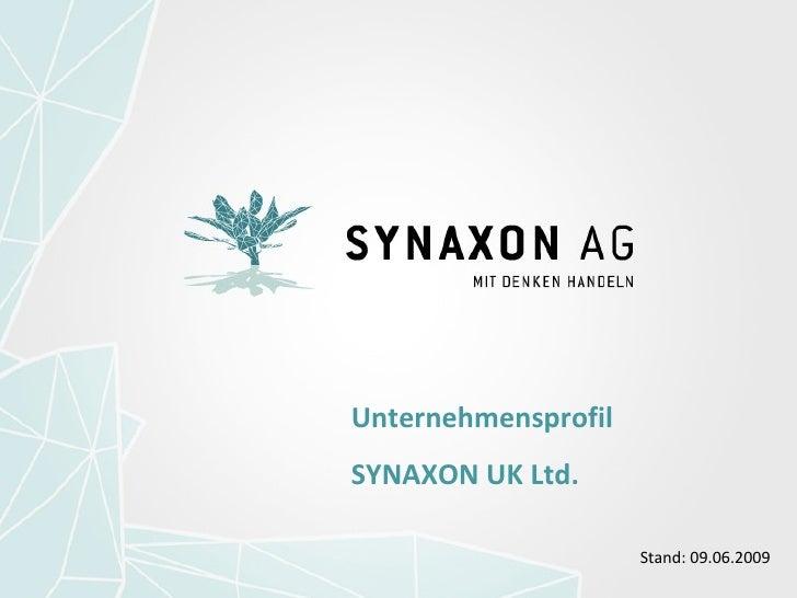 Unternehmensprofil  SYNAXON UK Ltd. Stand: 09.06.2009