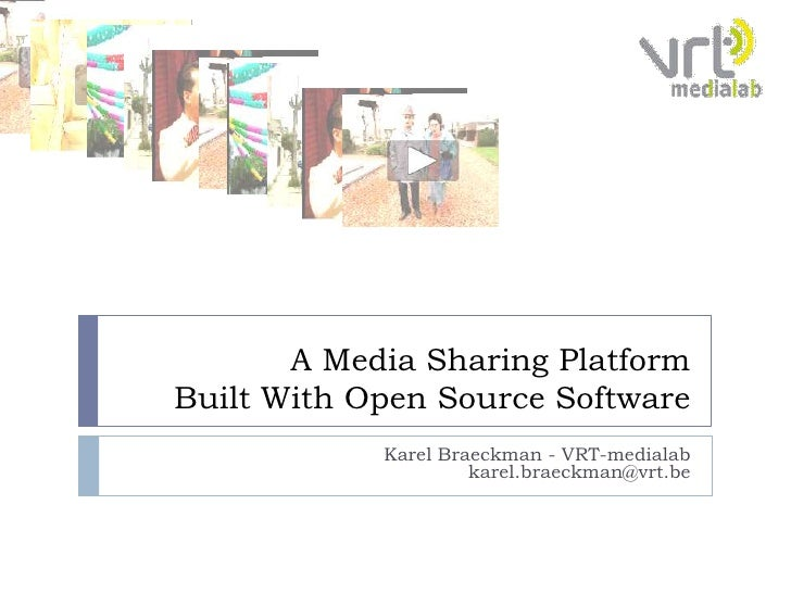 A MEDIA SHARING PLATFORM BUILT WITH OPEN SOURCE SOFTWARE