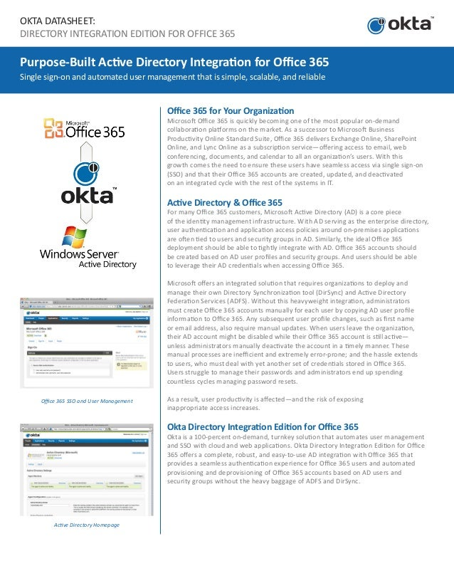 OKTA DATASHEET:DIRECTORY INTEGRATION EDITION FOR OFFICE 365Purpose-Built Active Directory Integration for Office 365Single...