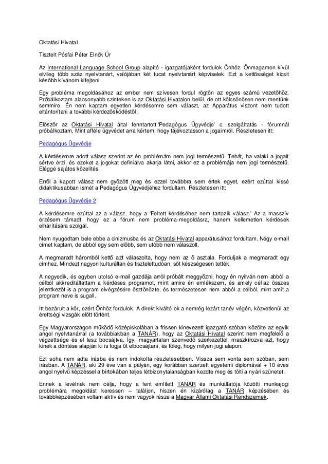 Oktatási Hivatal Tisztelt Pósfai Péter Elnök Úr Az International Language School Group alapító - igazgatójaként fordulok Ö...