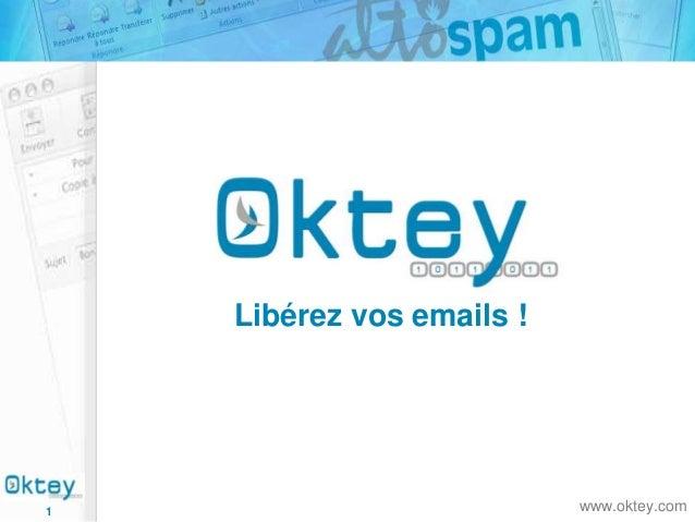 Libérez vos emails !  1  www.oktey.com
