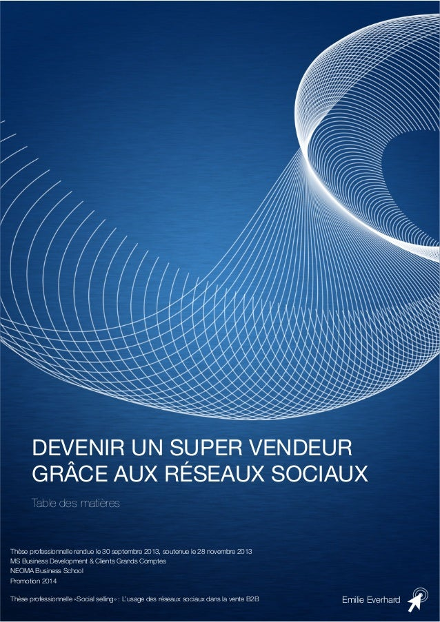 DEVENIR UN SUPER VENDEUR GRÂCE AUX RÉSEAUX SOCIAUX Table des matières  Thèse professionnelle rendue le 30 septembre 2013, ...