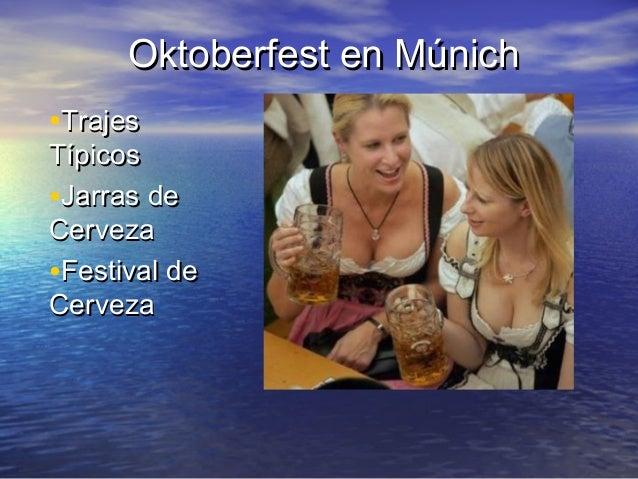 Oktoberfest en MúnichOktoberfest en Múnich •TrajesTrajes TípicosTípicos •Jarras deJarras de CervezaCerveza •Festival deFes...