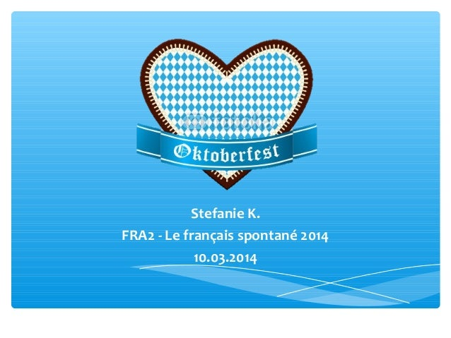 Stefanie K. FRA2 - Le français spontané 2014 10.03.2014