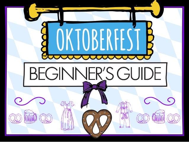 OKTOBERFEST  BEGINNER'S GUIDE