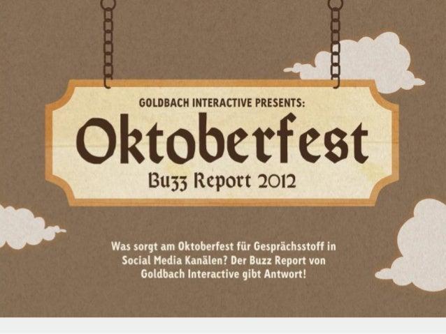 Hintergrund Recherche & ZusammenfassungDer Oktoberfest Buzz Report 2012 bildet ab, worüber in den unterschiedlichen Social...