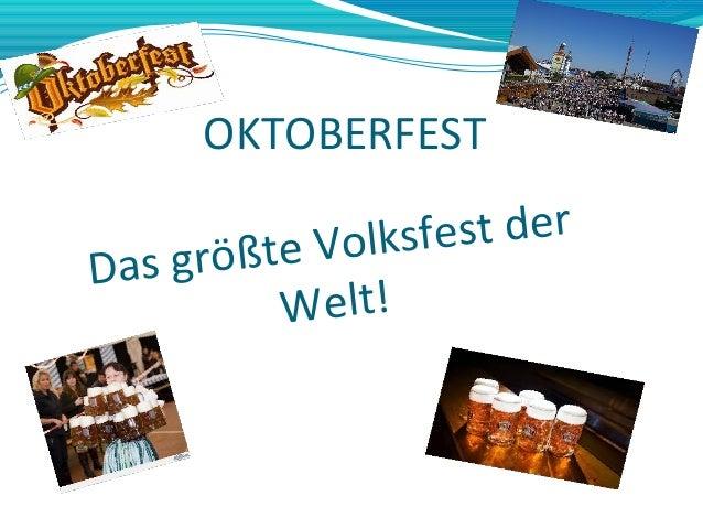 OKTOBERFEST Das größte Volksfest der Welt!