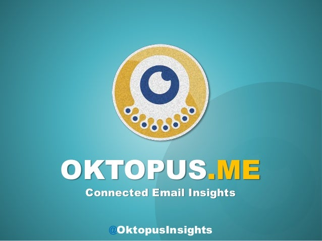 OKTOPUS.ME Connected Email Insights @OktopusInsights