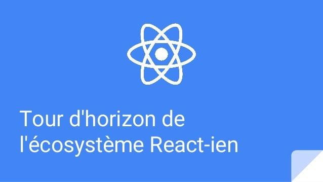 Tour d'horizon de l'écosystème React-ien