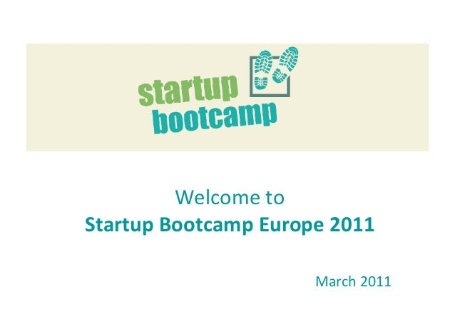 Welcometo StartupBootcampEurope2011 March2011