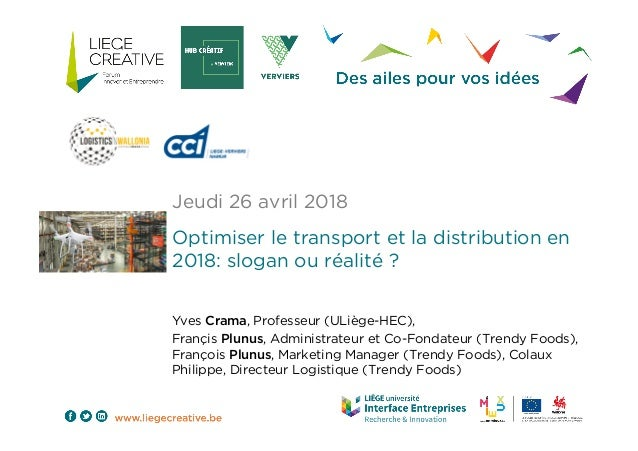 Yves Crama, Professeur (ULiège-HEC), Françis Plunus, Administrateur et Co-Fondateur (Trendy Foods), François Plunus, Marke...