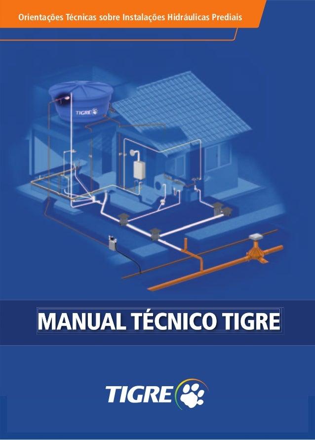 MANUAL TÉCNICO TIGRE Orientações Técnicas sobre Instalações Hidráulicas Prediais