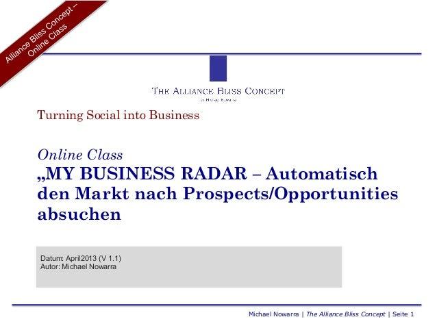 """Turning Social into BusinessOnline Class""""MY BUSINESS RADAR – Automatischden Markt nach Prospects/OpportunitiesabsuchenDatu..."""