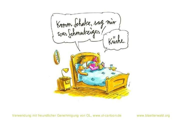 Verwendung mit freundlicher Genehmigung von OL, www.ol-cartoon.de   www.blaetterwald.org