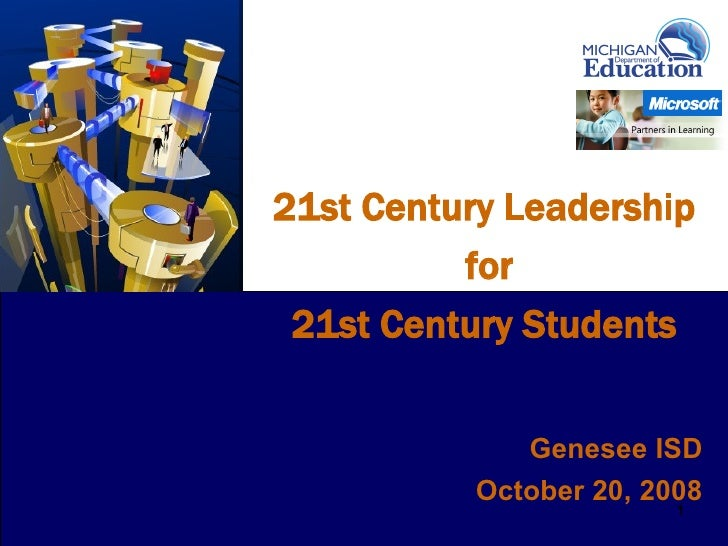 0     21st Century Leadership           for  21st Century Students                 Genesee ISD            October 20, 2008...