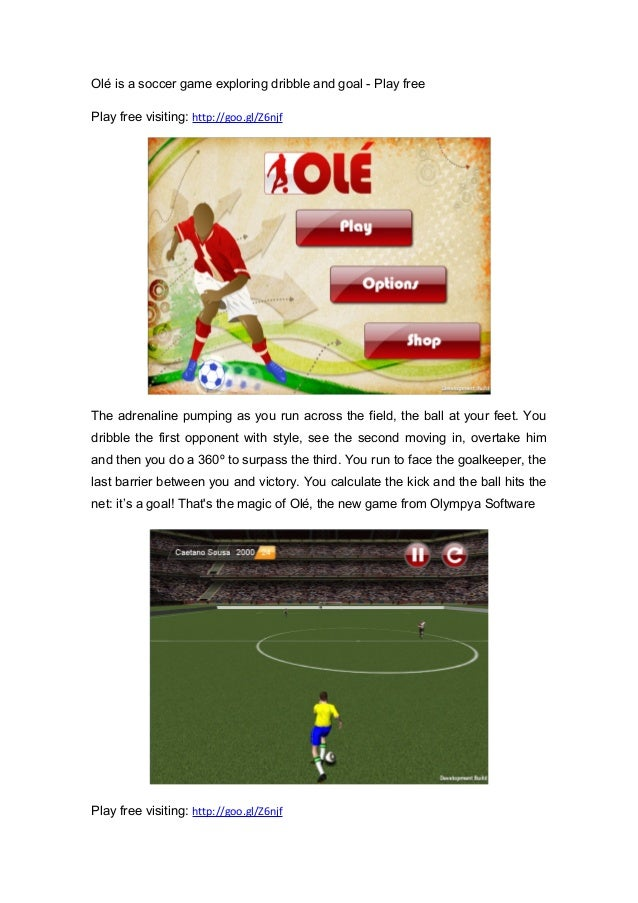 Olé is a soccer game exploring dribble and goal - Play free Play free visiting: http://goo.gl/Z6njf The adrenaline pumping...