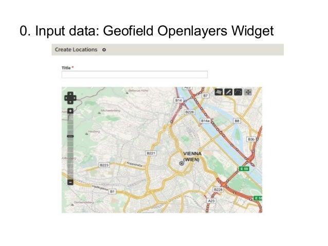 0. Input data: Geofield Openlayers Widget