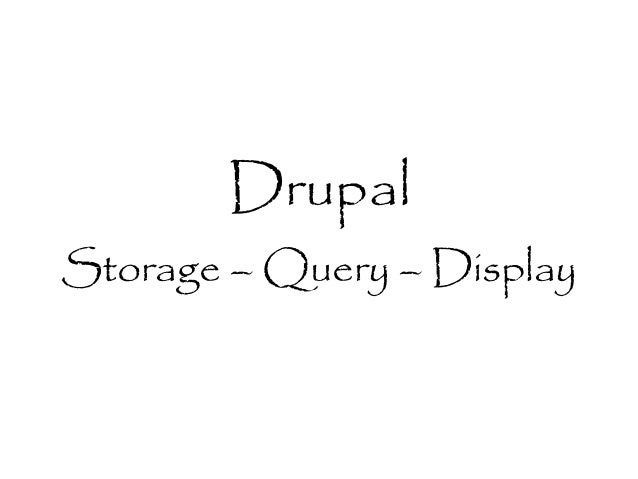 Drupal Storage – Query – Display