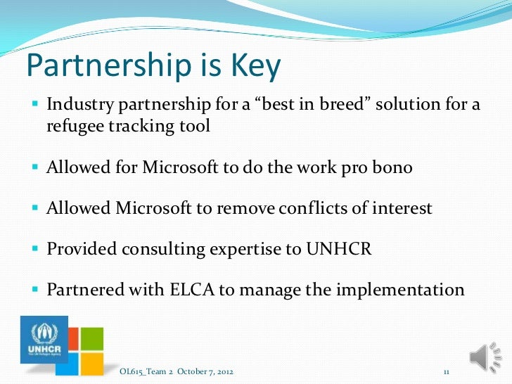 microsoft's partnership with unhcr pro The saks fifth avenue case study concentrates on the human aspects of internal controls  and wal-mart's partnership, the main issue seemed to be caused by a.