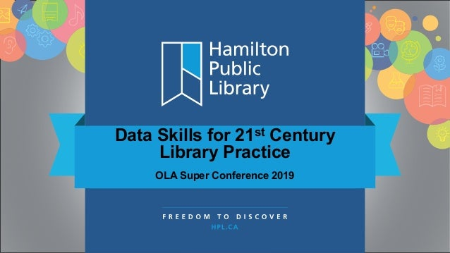 Data Skills for 21st Century Library Practice OLA Super Conference 2019