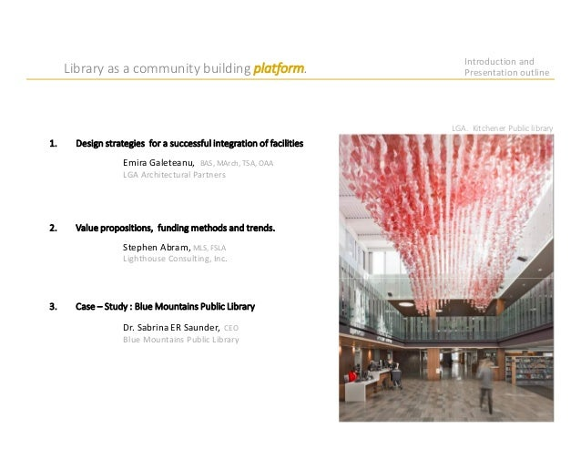 Introduction and Presentation outline 1. Design strategies for a successful integration of facilities 3. Case – Study : Bl...
