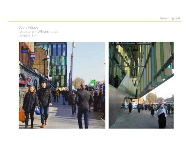 Reaching out David Adjaye Idea store – Whitechapel. London. UK