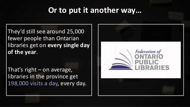 Libraries offer great programs… Ontario's Libraries offer over 250,000 in 2016 which attracted over 4.5 Million residents!...