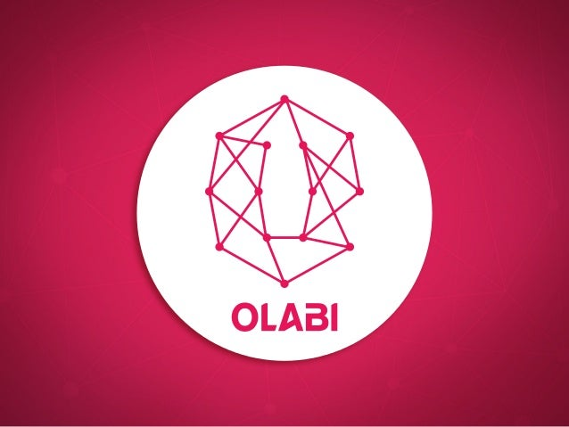 CRAFT THE WORLD TO BE A BETTER ONE Olabi is a plataform to enable access and appropriation of technologies by those who ha...