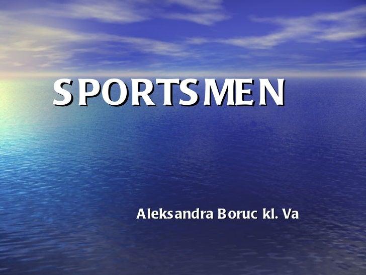 SPORTSMEN Aleksandra Boruc kl. Va