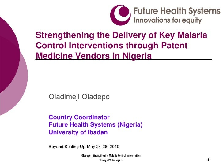 Strengthening the Delivery of Key Malaria Control Interventions through Patent Medicine Vendors in Nigeria       Oladimeji...