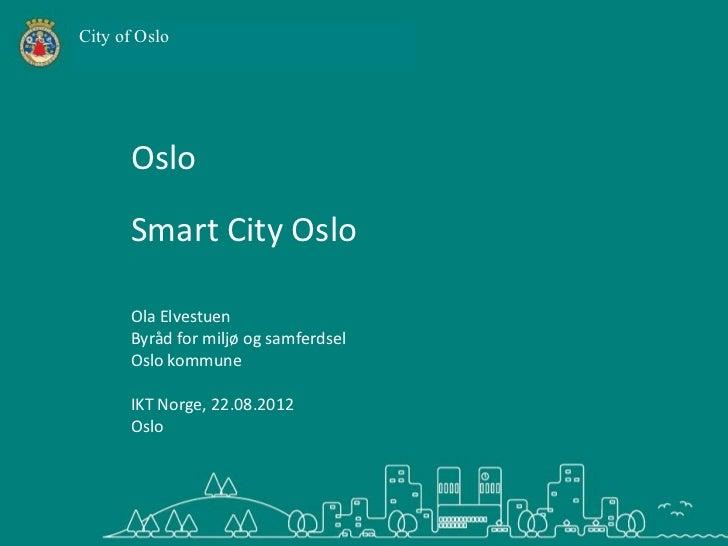 City of Oslo      Oslo      Smart City Oslo      Ola Elvestuen      Byråd for miljø og samferdsel      Oslo kommune      I...