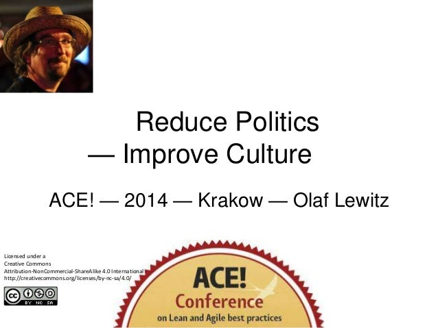 Reduce Politics — Improve Culture ACE! — 2014 — Krakow — Olaf Lewitz Licensed under a Creative Commons Attribution-NonComm...