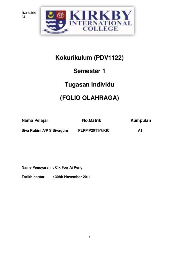 Siva RubiniA1                  Kokurikulum (PDV1122)                             Semester 1                        Tugasan...