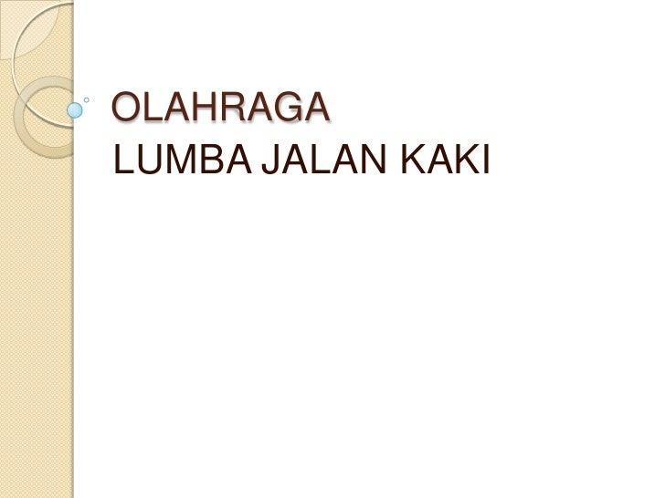 OLAHRAGALUMBA JALAN KAKI