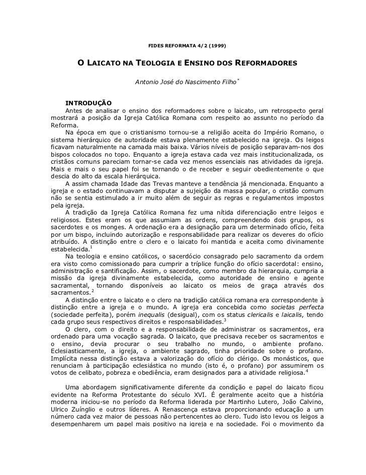 FIDES REFORMATA 4/2 (1999)        O LAICATO NA TEOLOGIA E ENSINO DOS REFORMADORES                            Antonio José ...