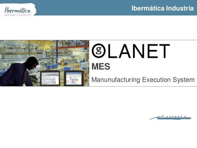 Ibermática Industria 2014 - MES MES Manunufacturing Execution System Ibermática Industria