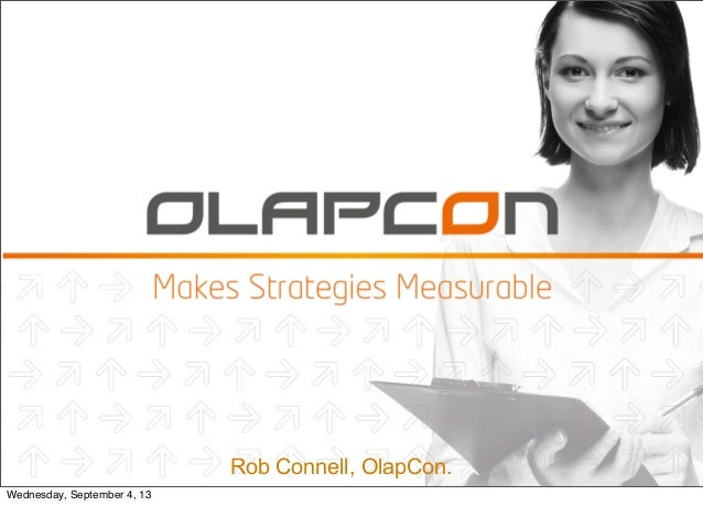 Rob Connell, OlapCon. Wednesday, September 4, 13