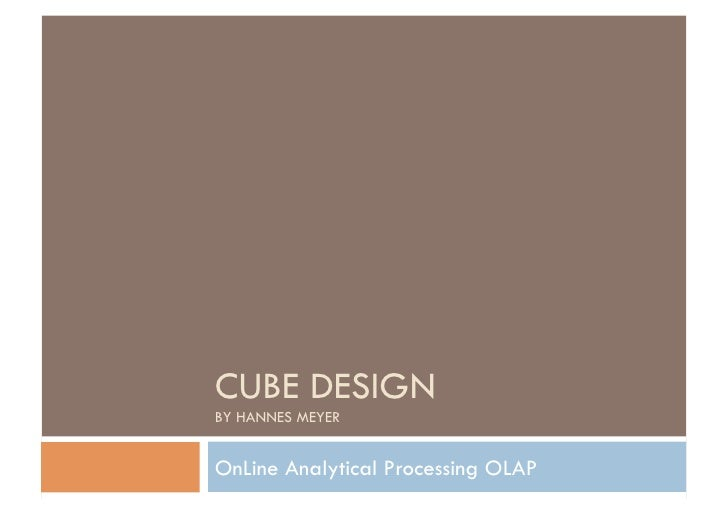 CUBE DESIGN BY HANNES MEYER   OnLine Analytical Processing OLAP