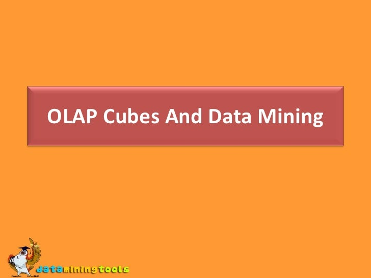 OLAP Cubes And Data Mining<br />