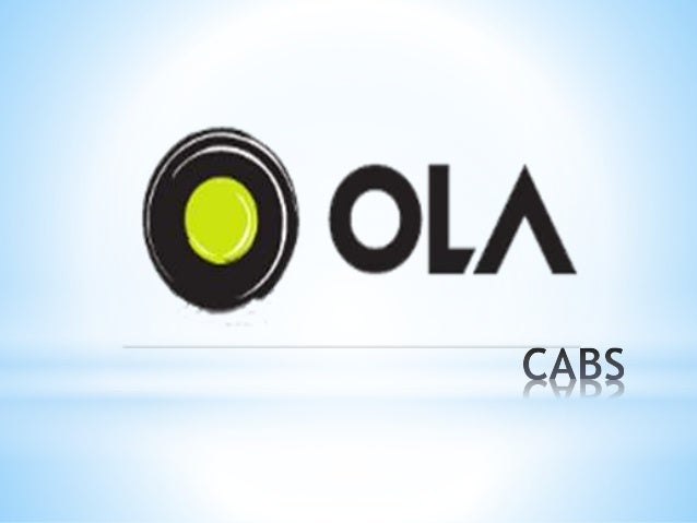 OlaCabs, popularly known as ola, is a mobile app for personal transportation in India. Ola started as an online cab aggreg...